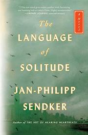 THE LANGUAGE OF SOLITUDE by Jan-Philipp Sendker