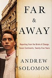 FAR AND AWAY by Andrew Solomon