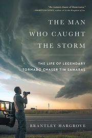 THE MAN WHO CAUGHT THE STORM by Brantley Hargrove