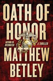OATH OF HONOR by Matthew Betley