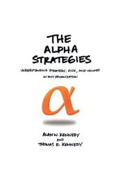 The Alpha Strategies by Alan W. Kennedy