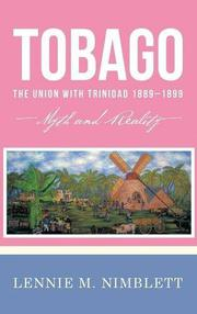 Tobago: The Union with Trinidad 1889–1899 by Lennie M. Nimblett