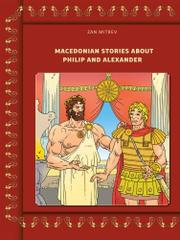 MACEDONIAN STORIES ABOUT PHILIP AND ALEXANDER by Zan Mitrev