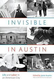INVISIBLE IN AUSTIN by Javier Auyero