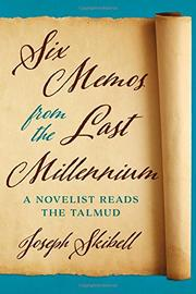 SIX MEMOS FROM THE LAST MILLENNIUM by Joseph Skibell