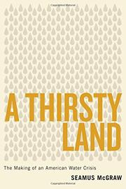 A THIRSTY LAND by Seamus McGraw