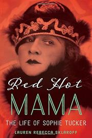 RED HOT MAMA by Lauren Rebecca Sklaroff