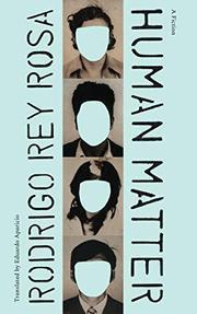 HUMAN MATTER by Rodrigo Rey Rosa