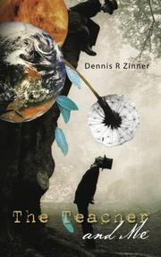THE TEACHER AND ME by Dennis R. Zinner