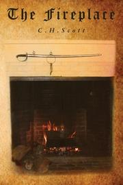 THE FIREPLACE by C.H. Scott