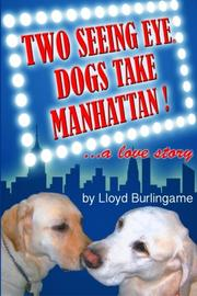 Book Cover for TWO SEEING EYE DOGS TAKE MANHATTAN...A LOVE STORY