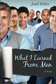 WHAT I LEARNED FROM MEN by Jenell Hollett