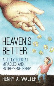 Heaven's Better by Henry A. Walter
