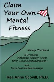 Claim Your Own Mental Fitness by Rea Anne Scovill