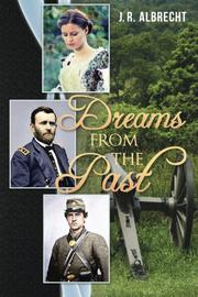 Dreams from the Past by J.R. Albrecht