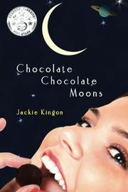 CHOCOLATE CHOCOLATE MOONS by Jackie Kingon