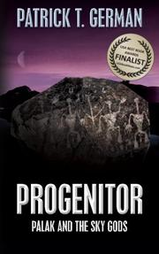 PROGENITOR: PALAK AND THE SKY GODS by Patrick T. German