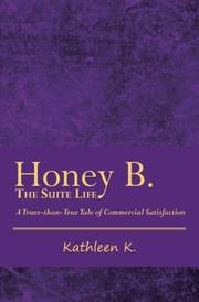 HONEY B., THE SUITE LIFE by Kathleen K.