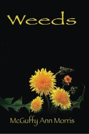 WEEDS by McGuffy Ann Morris