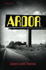 ARDOR by James Ladd Thomas