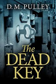 THE DEAD KEY by D.M. Pulley