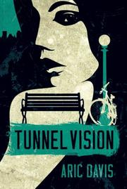 TUNNEL VISION by Aric Davis