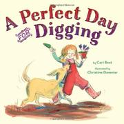 A PERFECT DAY FOR DIGGING by Cari Best