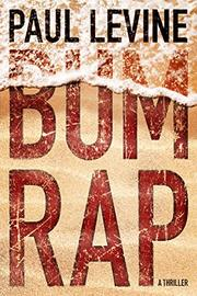 BUM RAP by Paul Levine