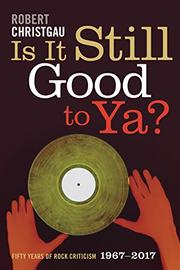 IS IT STILL GOOD TO YA? by Robert Christgau
