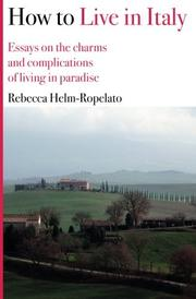 HOW TO LIVE IN ITALY by Rebecca Helm-Ropelato