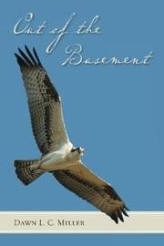 OUT OF THE BASEMENT by Dawn L.C. Miller