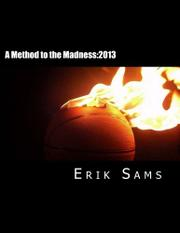 Book Cover for A METHOD TO THE MADNESS: 2013