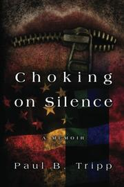 CHOKING ON SILENCE by Paul B. Tripp