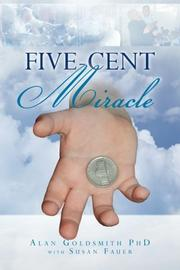 FIVE CENT MIRACLE by Alan Goldsmith