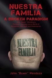 Nuestra Familia - A Broken Paradigm by John Mendoza