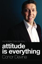 ATTITUDE IS EVERYTHING by Conor Devine