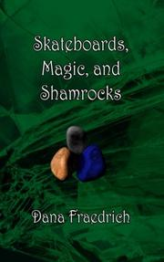 SKATEBOARDS, MAGIC, AND SHAMROCKS by Dana Fraedrich