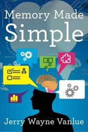 MEMORY MADE SIMPLE by Jerry Wayne Vanlue
