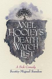 AXEL HOOLEY'S DEATH WATCH LIST by Scotty-Miguel Sandoe