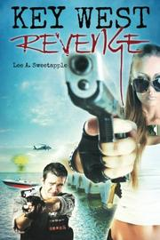KEY WEST REVENGE by Lee Sweetapple