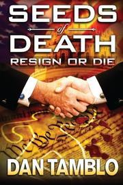 SEEDS OF DEATH RESIGN OR DIE by Dan Tamblo
