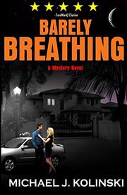 BARELY BREATHING by Michael J. Kolinski