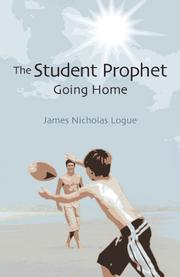 The Student Prophet: Going Home  by James Nicholas Logue
