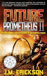 FUTURE PROMETHEUS II by J.M. Erickson