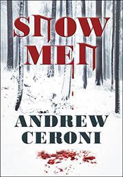 SNOW MEN by Andrew Ceroni