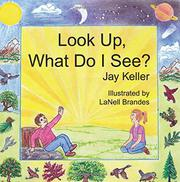 LOOK UP, WHAT DO I SEE? by Jay Keller
