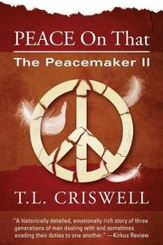 Peace on That by T.L. Criswell