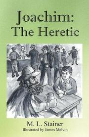 JOACHIM: THE HERETIC by M.L. Stainer