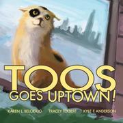 TOOS GOES UPTOWN by Karen L. Belciglio