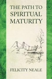 THE PATH TO SPIRITUAL MATURITY by Felicity Neale